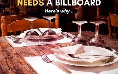 YOUR RESTAURANT NEEDS A BILLBOARD