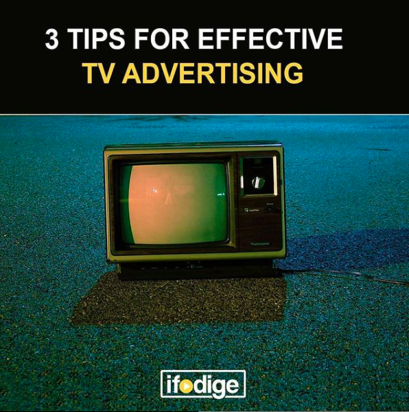 3 TIPS FOR EFFECTIVE TV ADVERTISING